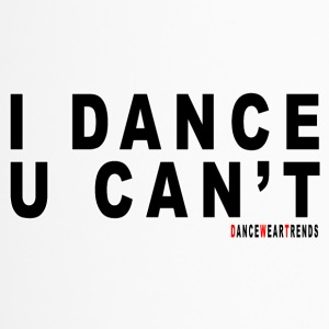 I DANCE U CAN'T - Thermo mok