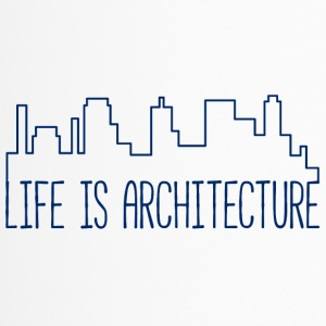 Architect / Architecture: Life Is Architecture - Travel Mug