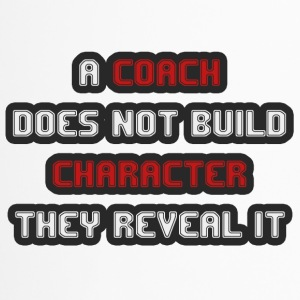 Coach / Trainer: A Coach Does Not Build Character - Travel Mug
