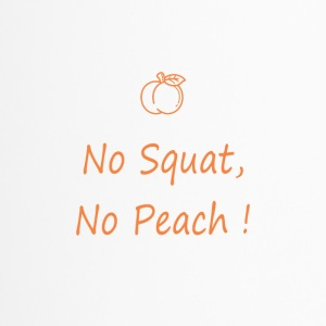 No squat, no peach - Mug thermos
