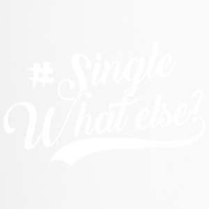 #Single - What Else - Thermobecher