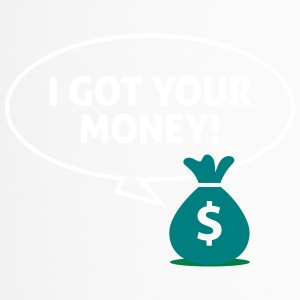 I Got Your Money! - Travel Mug