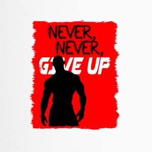 Never, Never, Give Up - Mug thermos