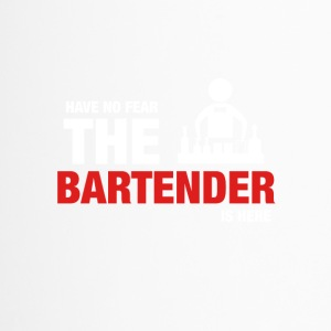 Have No Fear The Bartender Is Here - Termosmugg