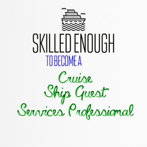 Skilled enough to become a Cruise Ship Guest - Travel Mug