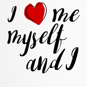 i love me myself and i - Thermobecher
