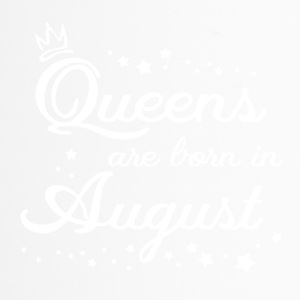 QUEENS ARE BORN IN AUGUST - Thermobecher