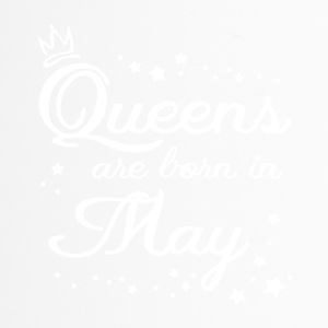 QUEENS ARE BORN IN MAY - Thermobecher