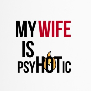 PsyHOTic Wife - Termokopp