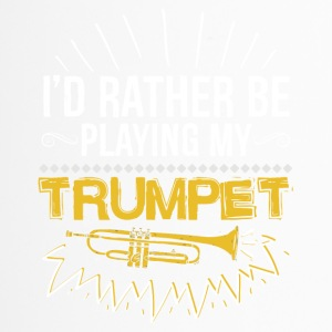 i would rather playing my trumpet - Thermobecher