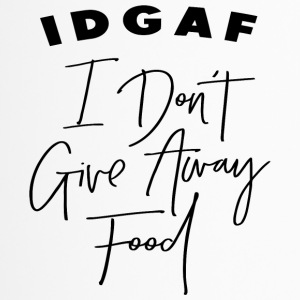 IDGAF - I Don't Give Away Food - Thermobecher