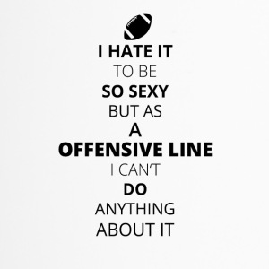 HATE it be sexy cant do anything OFFENSIVE LINE - Travel Mug
