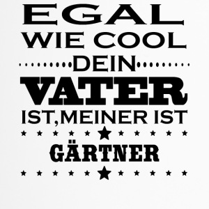 Egal wie cool vater ist GAeRTNER - Thermobecher