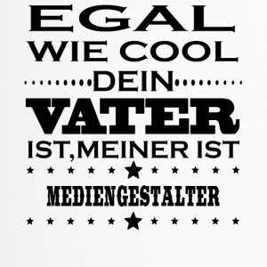 Egal wie cool vater ist MEDIENGESTALTER - Thermobecher