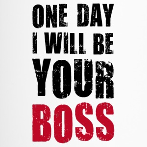 One day I will be your boss boss superior God - Travel Mug