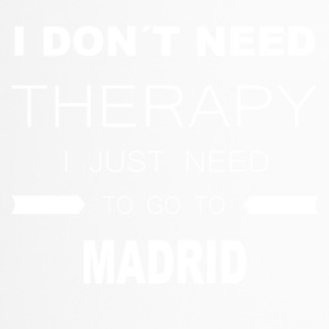 i dont need therapy i just need to go to MADRID - Thermobecher