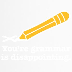 You're Grammar Is Disappointing. - Travel Mug