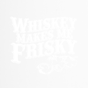 whiskey makes me friskey - Thermobecher