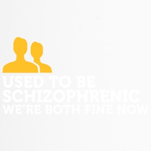 I Used To Be Schizophrenic. Now We're Fine. - Travel Mug
