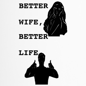 BETTER WIFE, BETTER LIFE! - Thermobecher