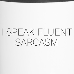I speak fluent sarcasm - Travel Mug