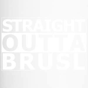 straight outta brusl - Thermobecher