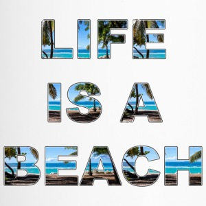 life is a beach - Thermobecher