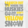 Watch the huskies & don't eat the yellow snow - Men's Premium T-Shirt