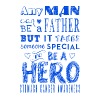 Stomach Cancer Awareness! Father is a Hero! - Men's Premium T-Shirt