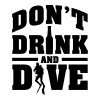 Don't drink and dive - Men's Premium T-Shirt