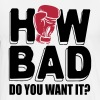How bad do you want it - Men's Premium T-Shirt