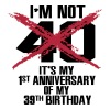 I'm not 40. It's my first anniversary of 39 - T-shirt Premium Homme