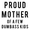 Proud Mother of a few dumbass kids - Men's Premium T-Shirt