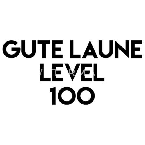 Super Gute Laune Level 100, Spruch von SelfBranded   Spreadshirt #XV_72