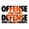 Offense wins games. Defense wins championships - Camiseta premium hombre