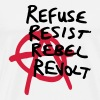 Refuse Resist Rebel Revolt - Men's Premium T-Shirt