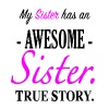 My Sister has an awesome sister. True Story. - Männer Premium T-Shirt