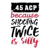 .45 ACP - because shooting twice is silly - Men's Premium T-Shirt
