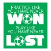 Football: Practice like you have never won. Play - Men's Premium T-Shirt