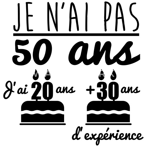 je n 39 ai pas 50 ans cadeau d 39 anniversaire 50 ans t shirt. Black Bedroom Furniture Sets. Home Design Ideas