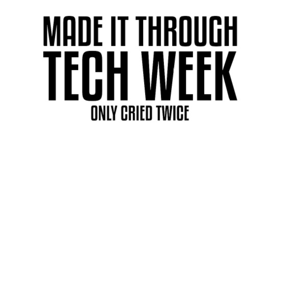 Gjort det gjennom Tech Week Theatre Musical Theatre Premium