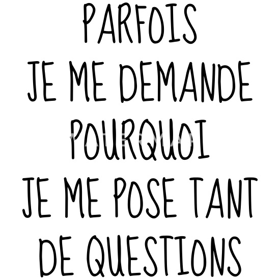 Question - Philosophie - Citation - Humour - Drôle T-shirt premium ...