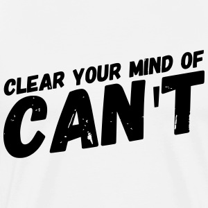 motivational saying CLEAR YOUR MIND gift - Men's Premium T-Shirt