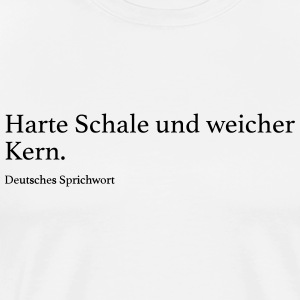 suchbegriff 39 weiche schale harter kern 39 t shirts online bestellen spreadshirt. Black Bedroom Furniture Sets. Home Design Ideas
