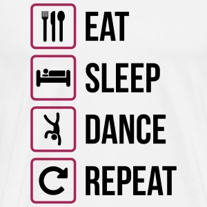 Eat Sleep Dance Gjenta - Premium T-skjorte for menn