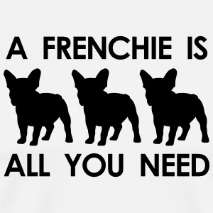 a frenchie is all you need - Männer Premium T-Shirt