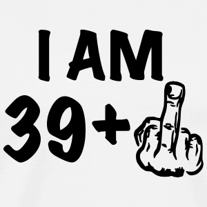 i am 39+ a funny gift for the 40th birthday - Männer Premium T-Shirt