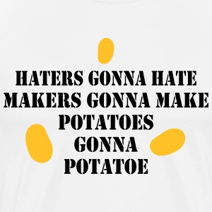 Haters gonna HATE POTETER GONNA Potate - Premium T-skjorte for menn