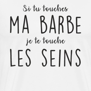 Si tu touches ma barbe