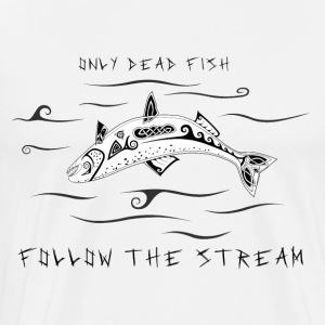 Only Dead Fish Follow The Stream (Norse Saying) - Männer Premium T-Shirt